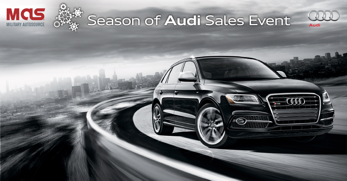 The Season Of Audi Sales Event Is Going On Now At Off Base Military