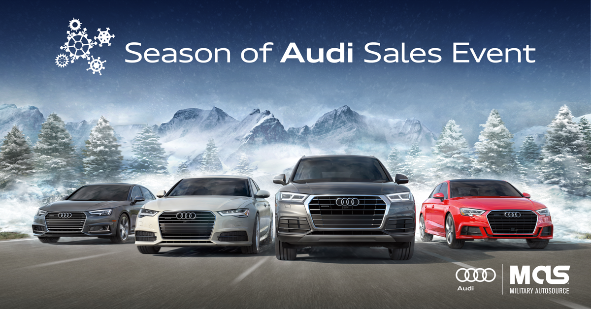 Season of Audi Sales Event - Military AutoSource