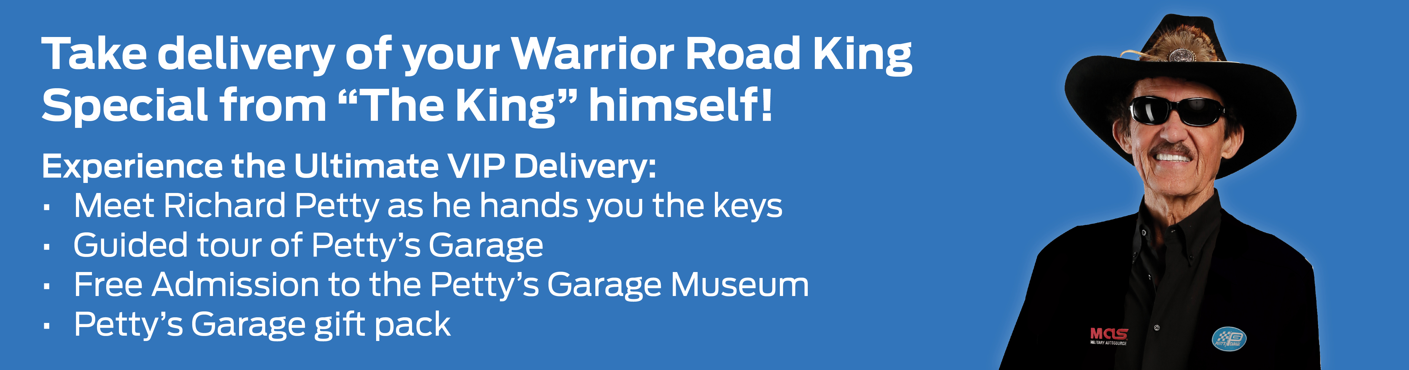 Take delivery of your Petty's Garage Warrior Road King Special from Richard Petty himself.